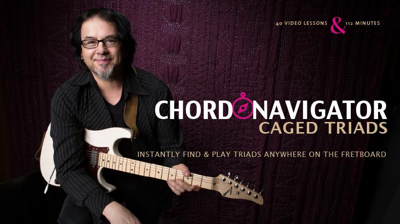 Chord Navigator Caged Triads Guitar Lessons Truefire