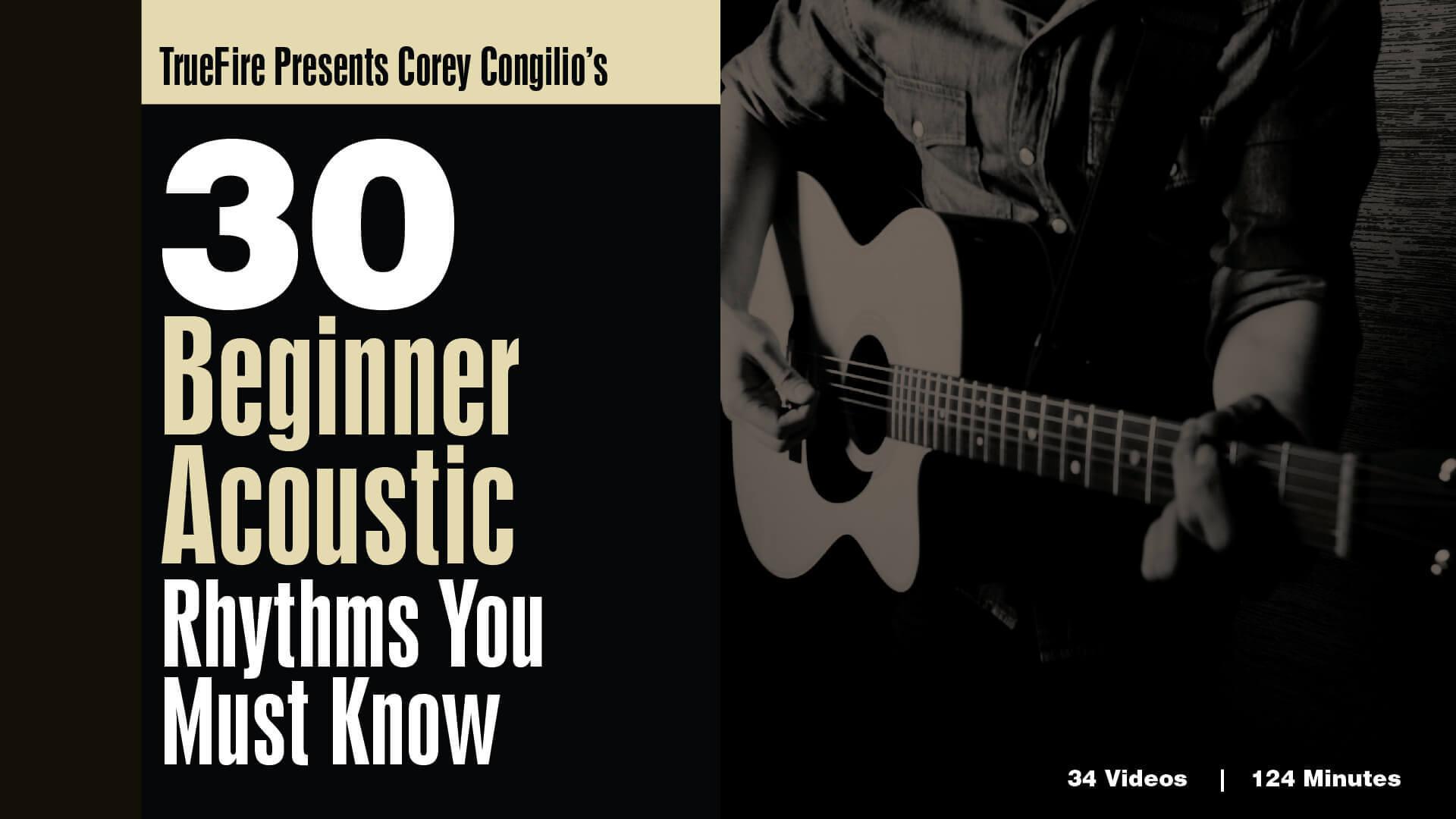 30 Beginner Acoustic Rhythms Guitar Lessons Truefire
