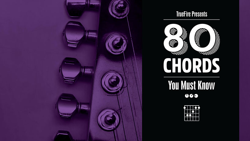 80 Guitar Chords You MUST Know - Guitar Lessons - TrueFire