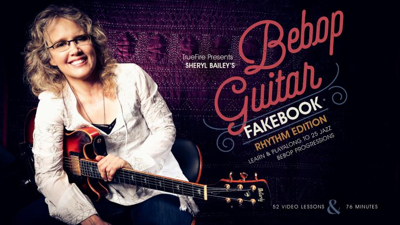 Bebop Guitar Fakebook: Rhythm - Guitar Lessons - Sheryl Bailey - TrueFire
