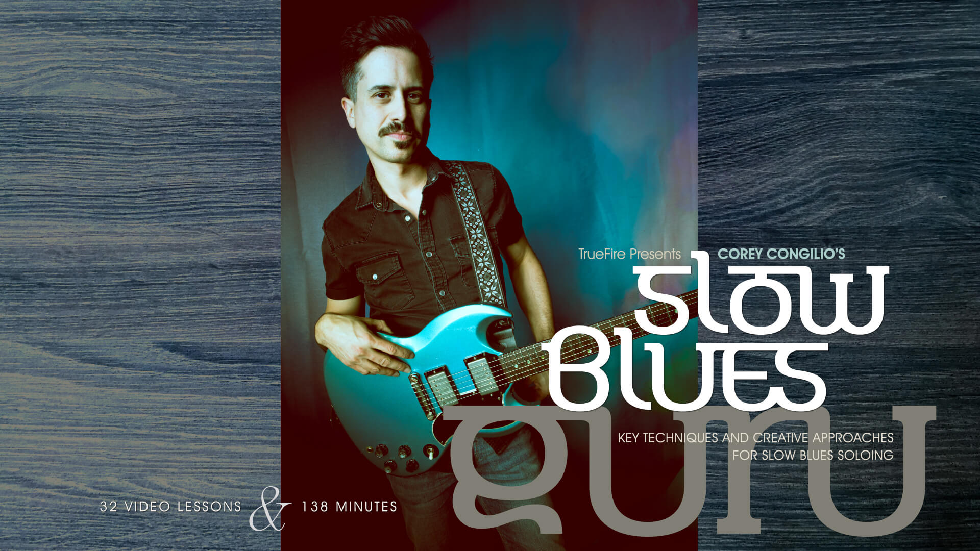 Slow Blues Guru - Guitar Lessons - Corey Congilio - TrueFire