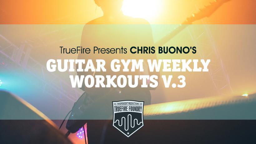 Guitar Gym Weekly Workouts: Vol  3 - Chris Buono - Guitar