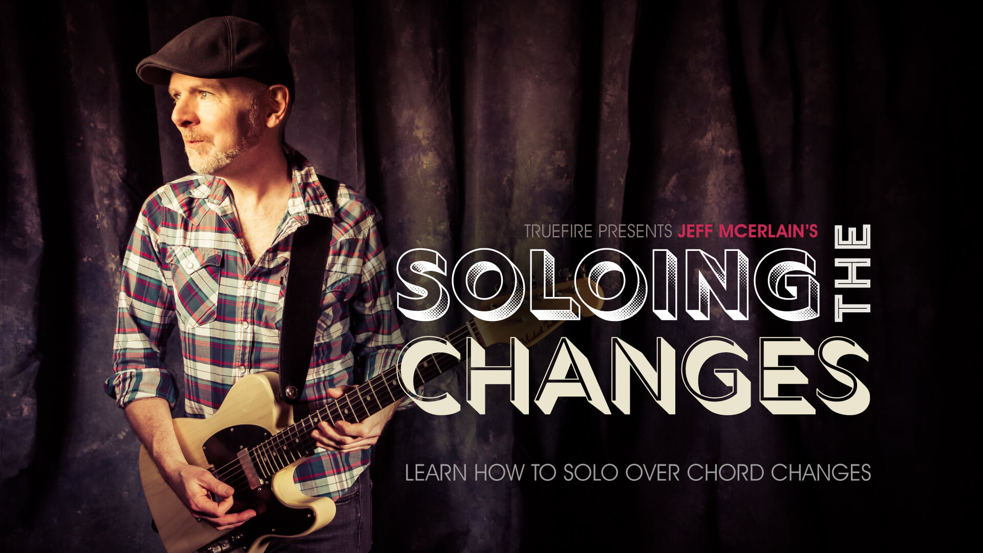 Soloing The Changes Guitar Lessons Jeff Mcerlain Truefire