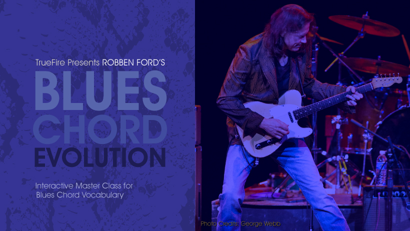 Blues Chord Evolution - Guitar Lessons - Robben Ford - TrueFire