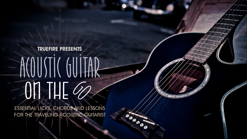Acoustic Guitar on the Go - Guitar Lessons - TrueFire
