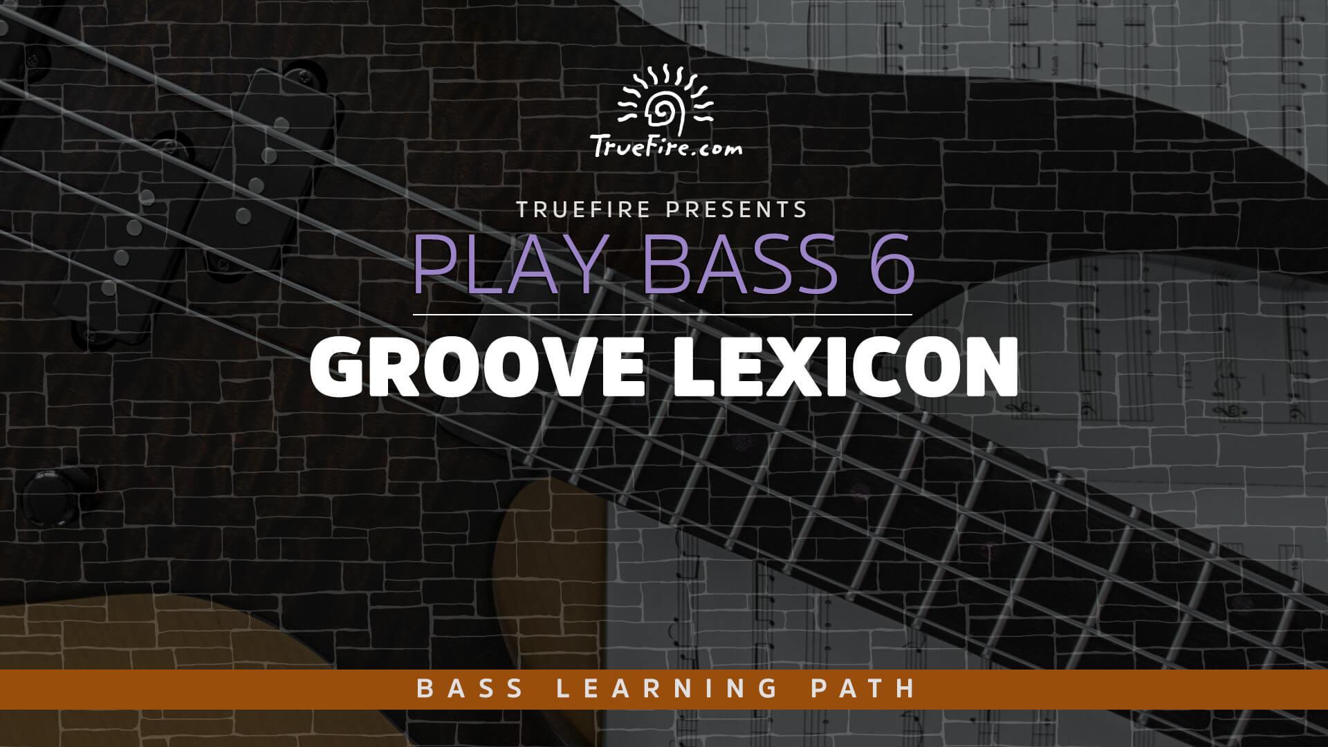 Play Bass Guitar 6: Essential Skills - Bass Lessons - TrueFire