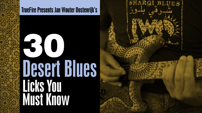 30 Desert Blues Licks You MUST Know - Guitar Lessons - Jan Wouter  Oostenrijk - TrueFire