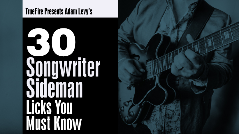 30 Songwriter Sideman Licks You MUST Know - Guitar Lessons - Adam ...