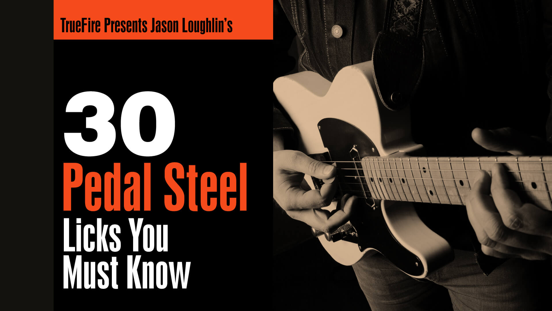 30 Pedal Steel Licks You MUST Know - Guitar Lessons - Jason Loughlin -  TrueFire