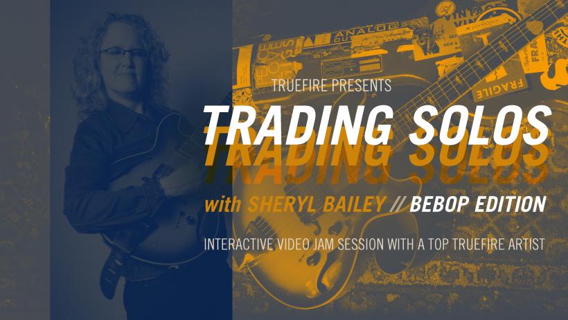 Trading Solos: Bebop - Sheryl Bailey - Guitar Lessons - TrueFire