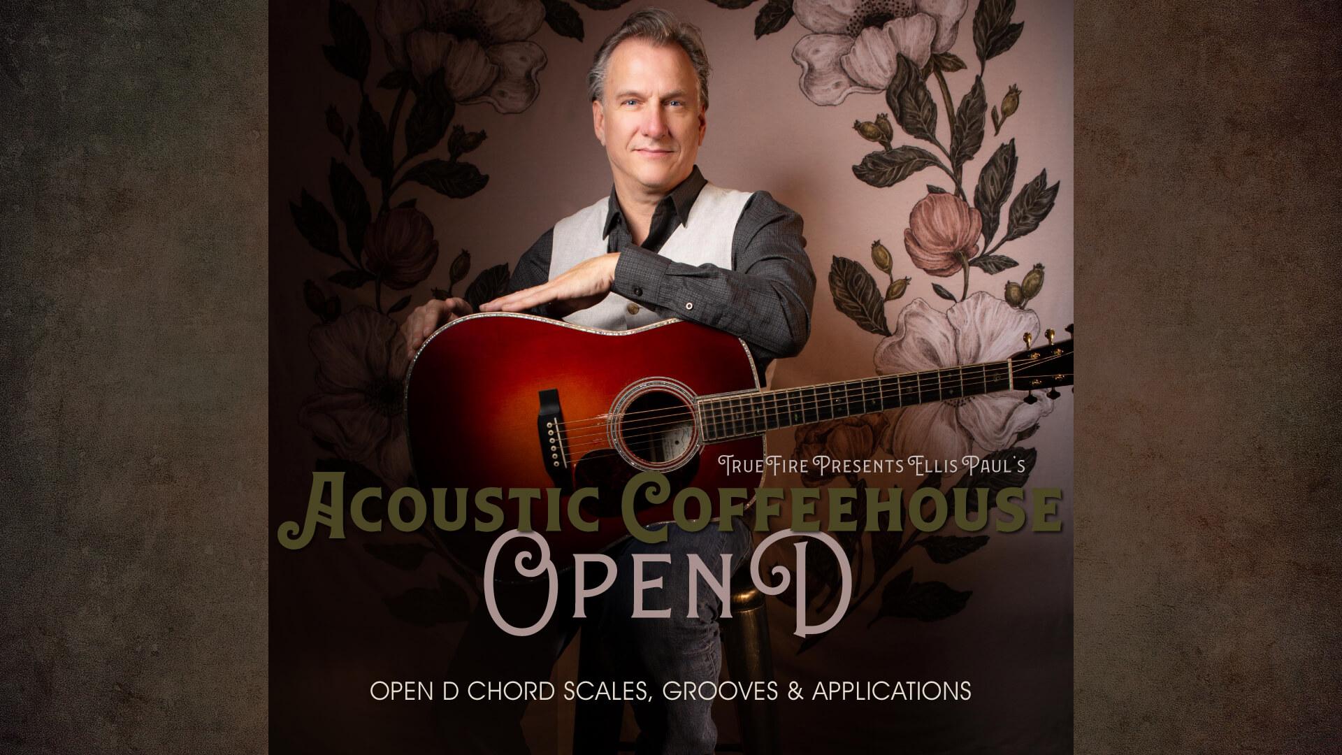 Acoustic Coffeehouse: Open D - Ellis Paul - Guitar Lessons - TrueFire
