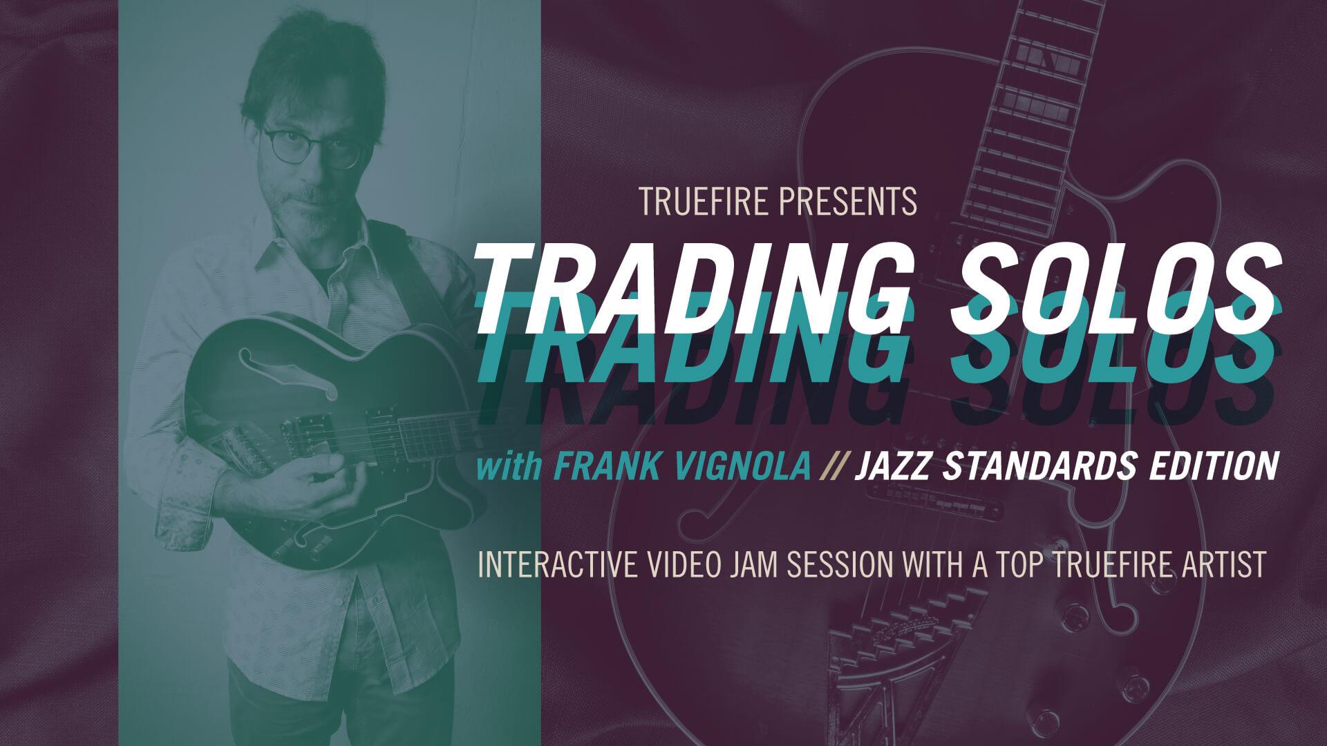Trading Solos: Jazz Standards - Frank Vignola - Guitar Lessons