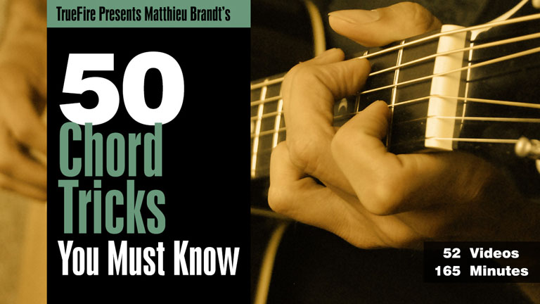 50 Chord Tricks You MUST Know - Matthieu Brandt - TrueFire