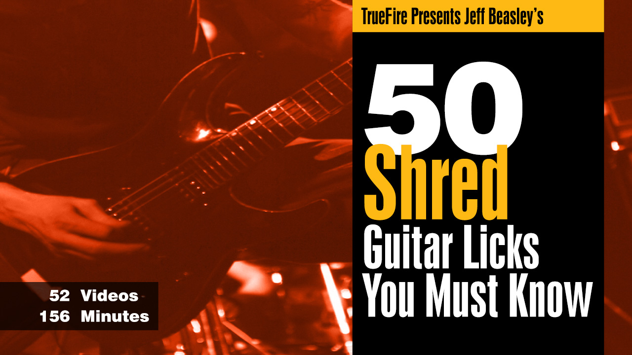50 shred guitar licks you must know jeff beasley truefire. Black Bedroom Furniture Sets. Home Design Ideas