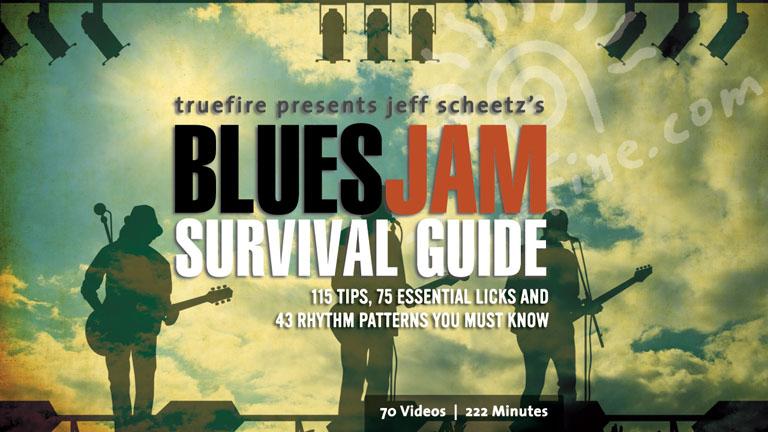 Blues Jam Survival Guide - Guitar Lessons - Jeff Scheetz - TrueFire