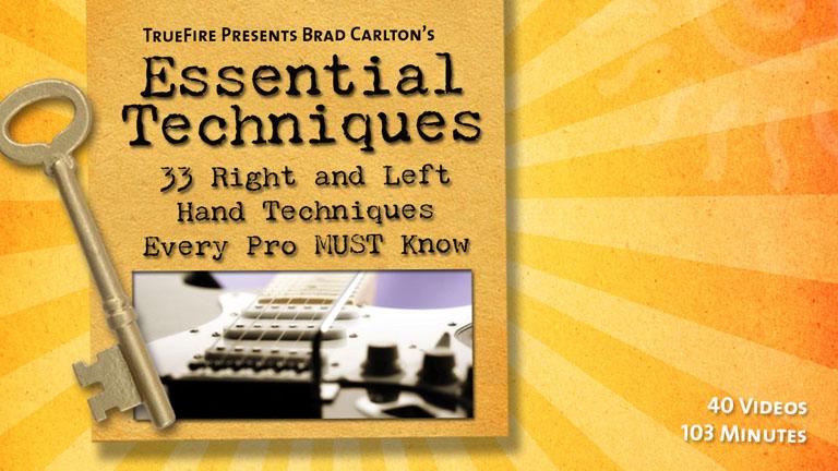 essential techniques guitar lessons brad carlton truefire