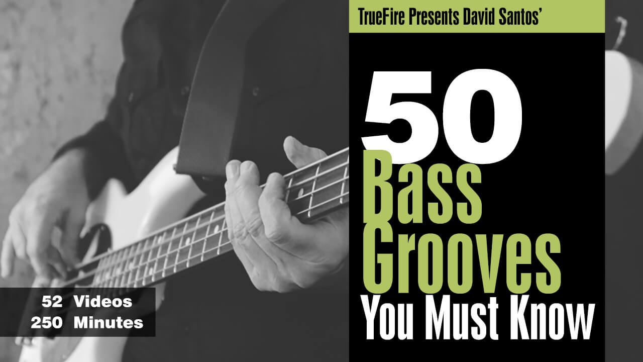 50 Bass Grooves David Santos Guitar Lessons