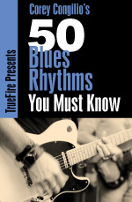 50 blues rhythms, voicings, fills, and techniques you must know.