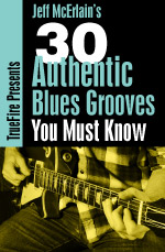 These 30 Authentic Blues Grooves reveal the very essence of electric blues