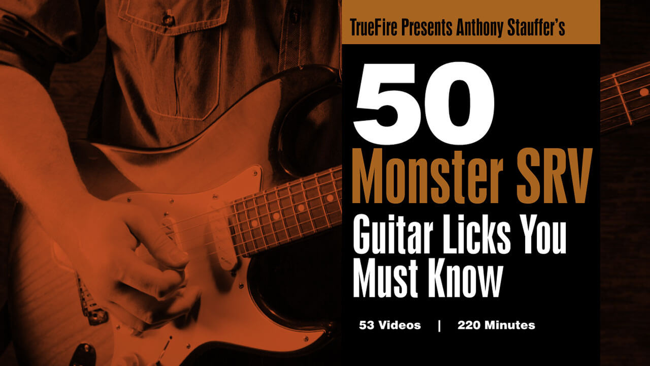 50 Monster Srv Licks You Must Know Blues Guitar Lessons Anthony