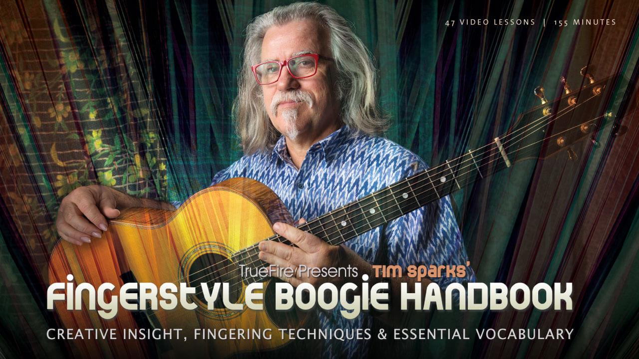 Fingerstyle Boogie Handbook - Guitar Lessons - Tim Sparks - TrueFire
