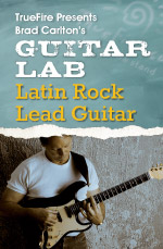 Learn how to play guitar with TrueFire's Guitar Lab: Latin Rock Rhythm guitar lessons by Brad Carlton.