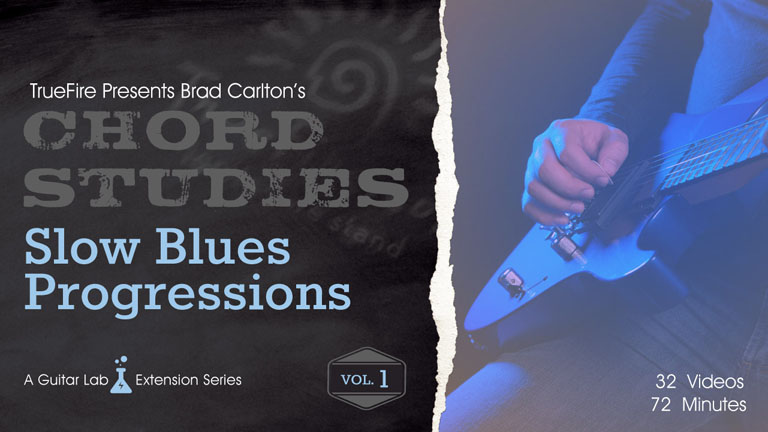 slow blues progressions vol  1 - chord studies guitar lessons - brad carlton