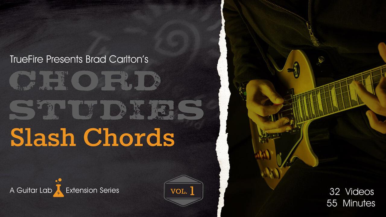 Slash Chords Vol 1 Chord Studies Guitar Lessons Brad Carlton