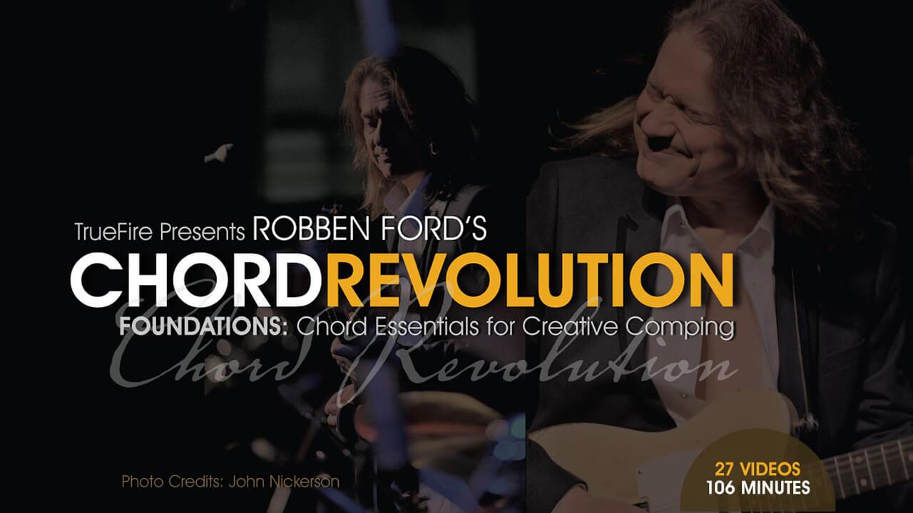 Chord Revolution Foundations Guitar Lessons Robben Ford Truefire