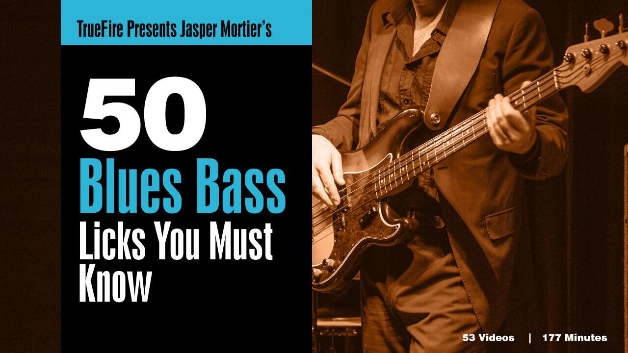 50 Blues Bass Licks You Must Know - Bass Guitar Lessons - Jasper Mortier -  TrueFire
