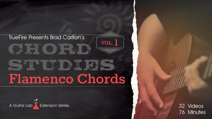 Chord Studies: Flamenco Chords Vol. 1 - Guitar Lesson - TrueFire