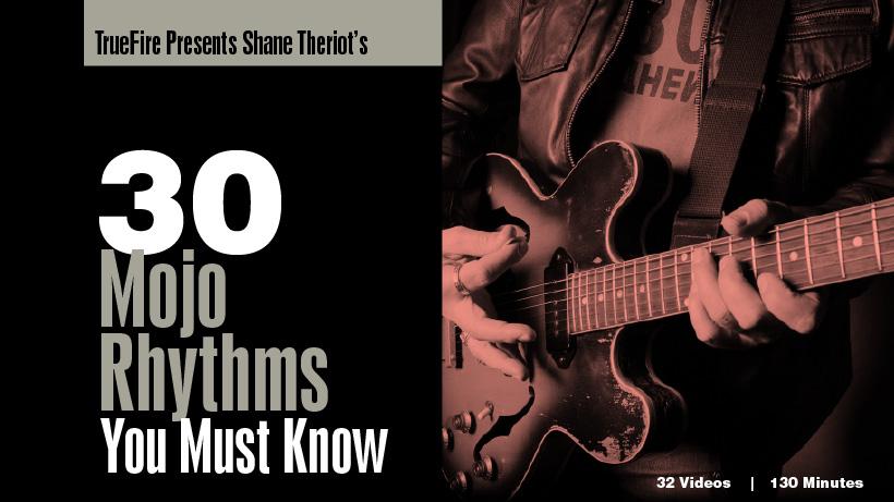 30 Mojo Rhythms - Guitar Lessons - Shane Theriot - TrueFire