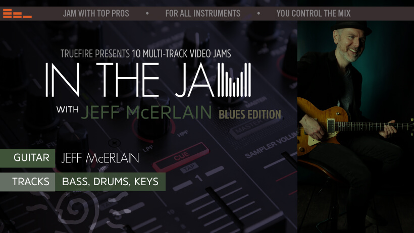 In The Jam: Multi-Track Video Jams for Guitarists - TrueFire